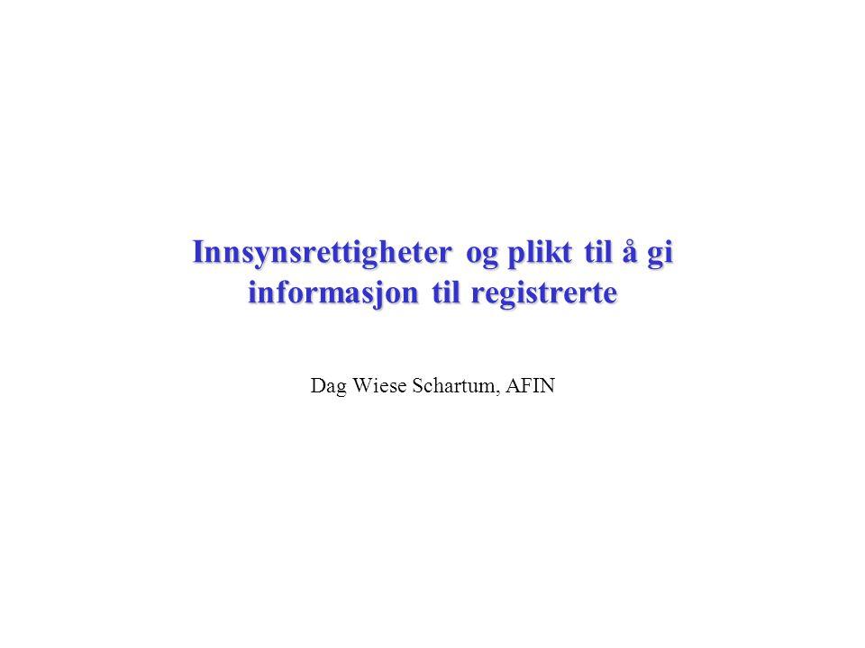 Dag Wiese Schartum, AFIN Innsynsrettigheter og plikt til å gi informasjon til registrerte
