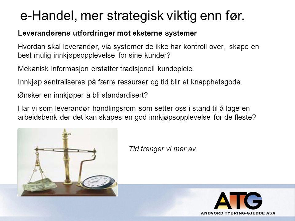e-Handel, mer strategisk viktig enn før.