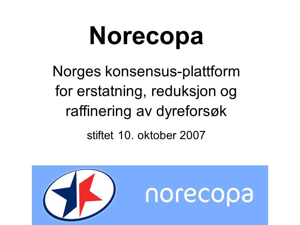 Norecopa Norges konsensus-plattform for erstatning, reduksjon og raffinering av dyreforsøk stiftet 10.