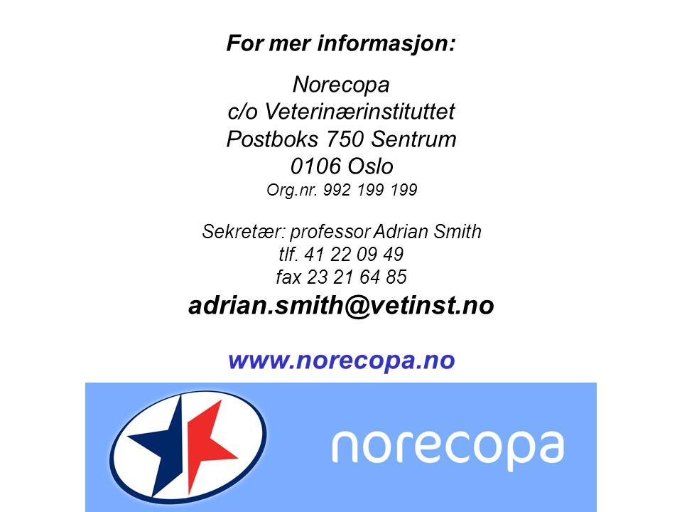 For mer informasjon: Norecopa c/o Veterinærinstituttet Postboks 750 Sentrum 0106 Oslo Org.nr.