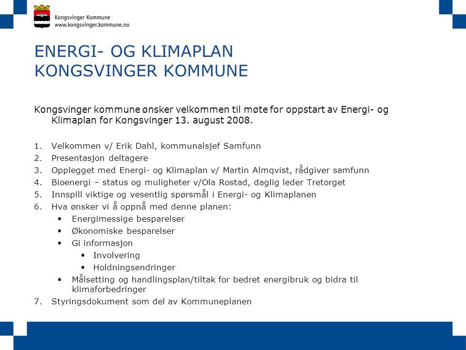 ENERGI- OG KLIMAPLAN KONGSVINGER KOMMUNE Kongsvinger kommune ønsker velkommen til møte for oppstart av Energi- og Klimaplan for Kongsvinger 13.