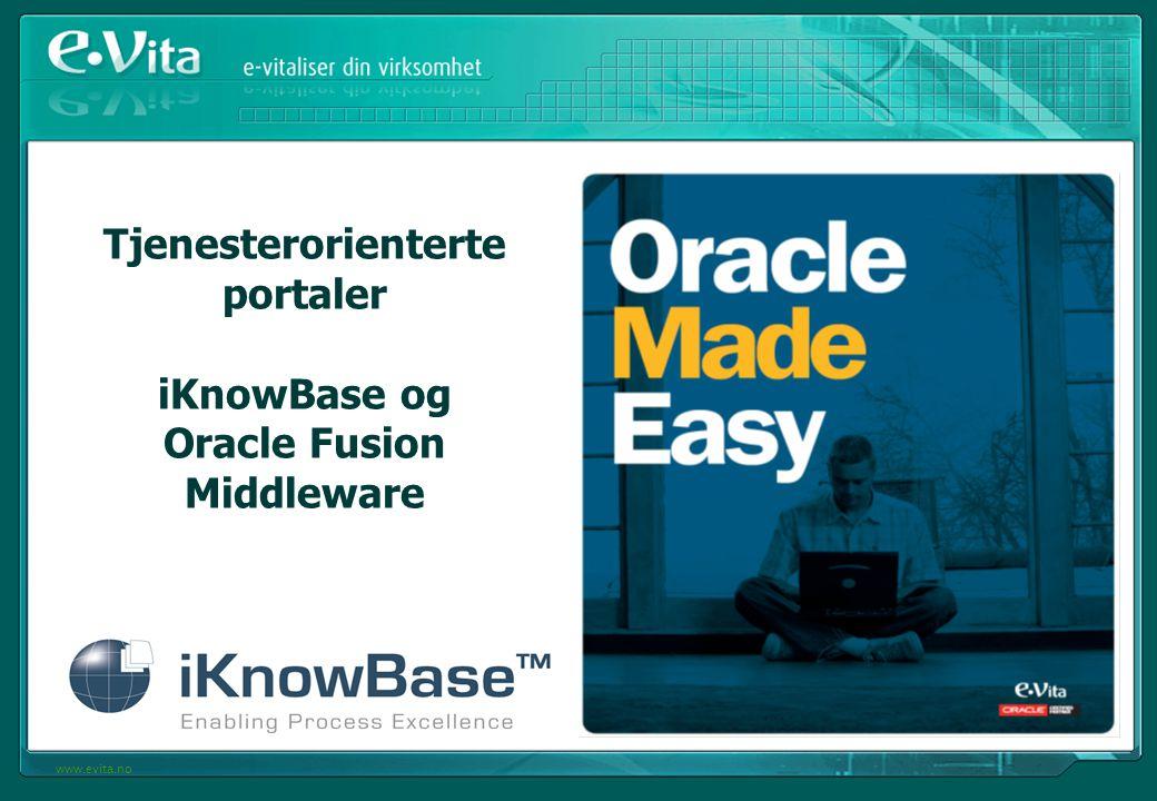 www.evita.no Tjenesterorienterte portaler iKnowBase og Oracle Fusion Middleware
