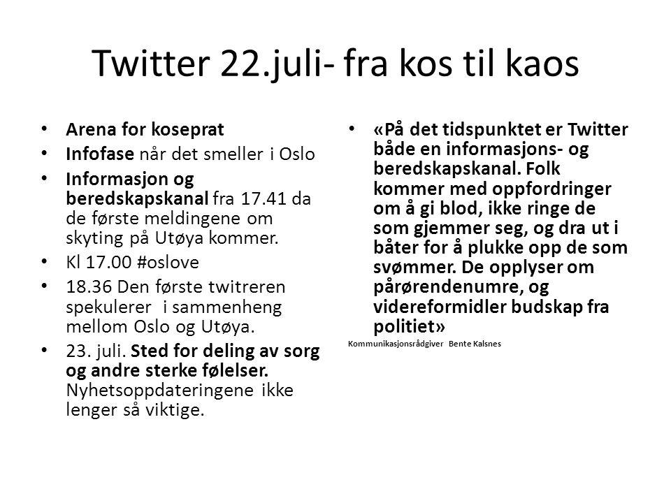 Twitter 22.juli- fra kos til kaos Arena for koseprat Infofase når det smeller i Oslo Informasjon og beredskapskanal fra 17.41 da de første meldingene om skyting på Utøya kommer.