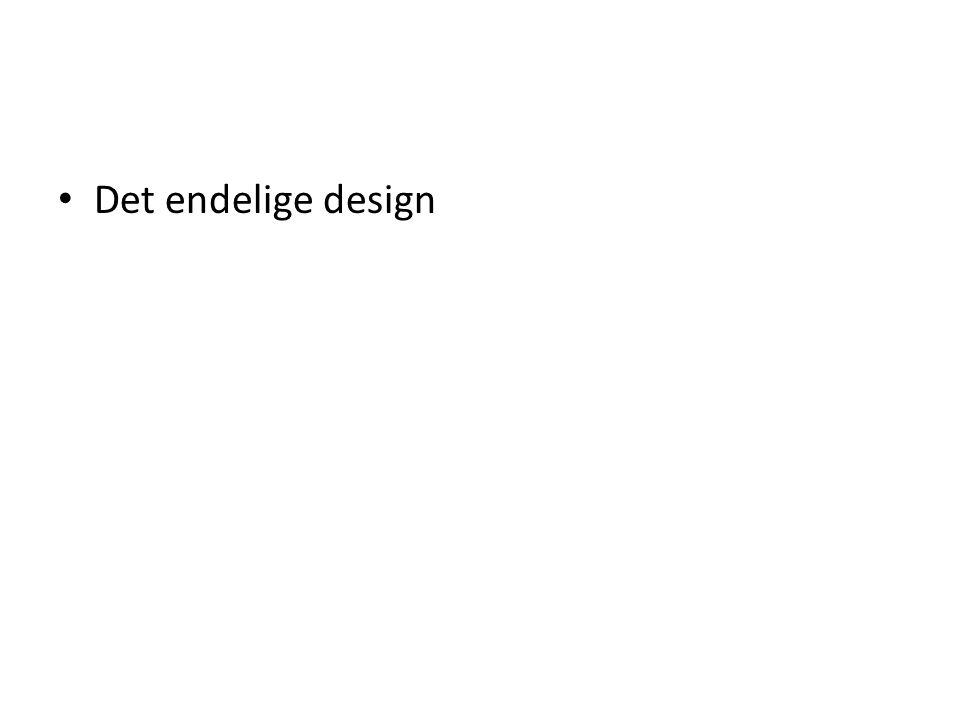Det endelige design