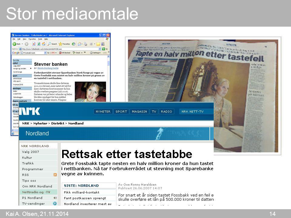 Kai A. Olsen, 21.11.2014 14 Stor mediaomtale