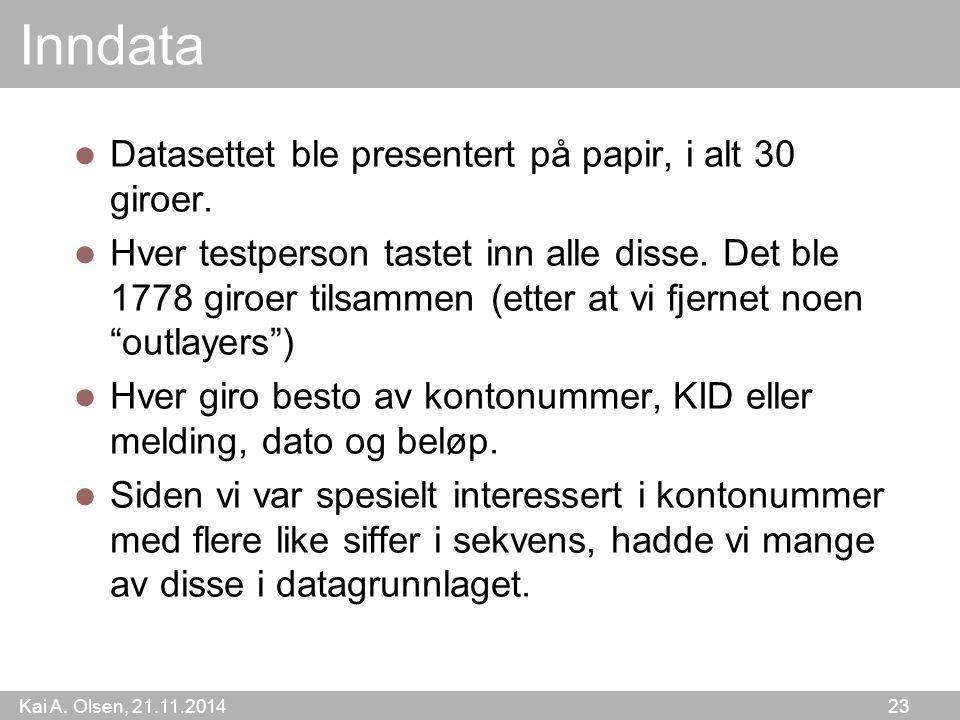 Kai A. Olsen, 21.11.2014 23 Inndata Datasettet ble presentert på papir, i alt 30 giroer.