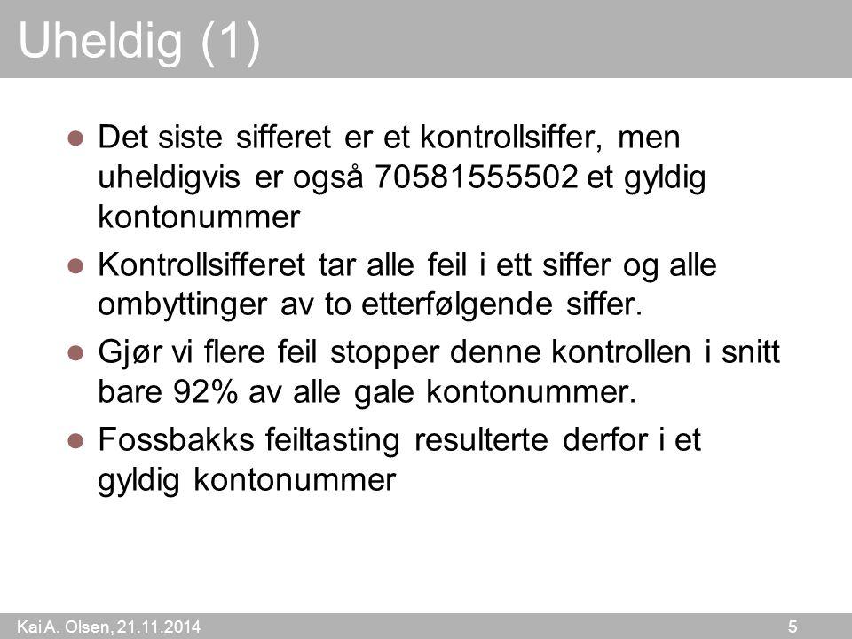 Kai A. Olsen, 21.11.2014 16 Hvem har ansvaret? Banken eller Kunden
