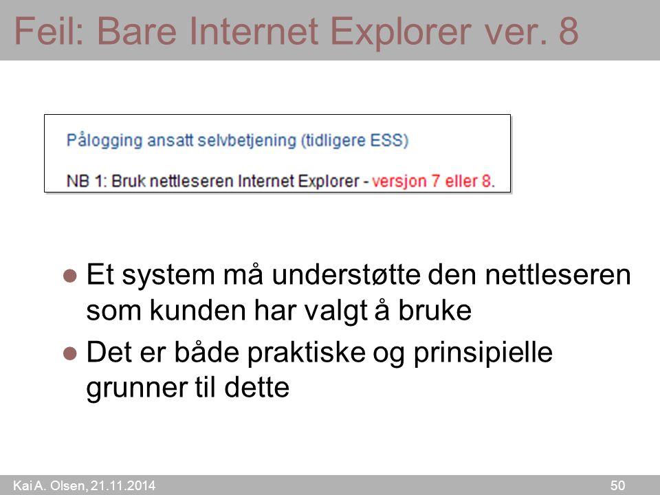 Kai A. Olsen, 21.11.2014 50 Feil: Bare Internet Explorer ver.