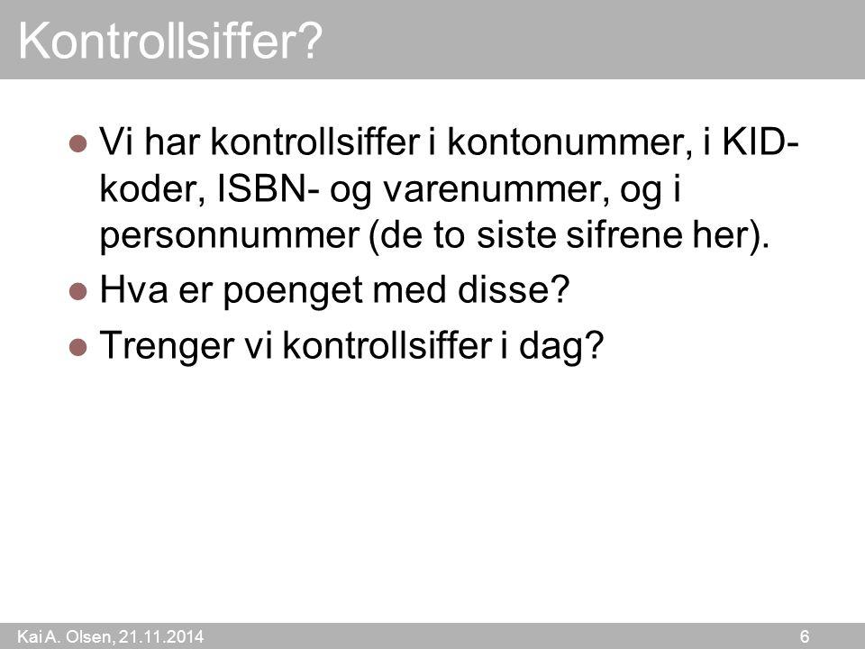Kai A. Olsen, 21.11.2014 6 Kontrollsiffer.