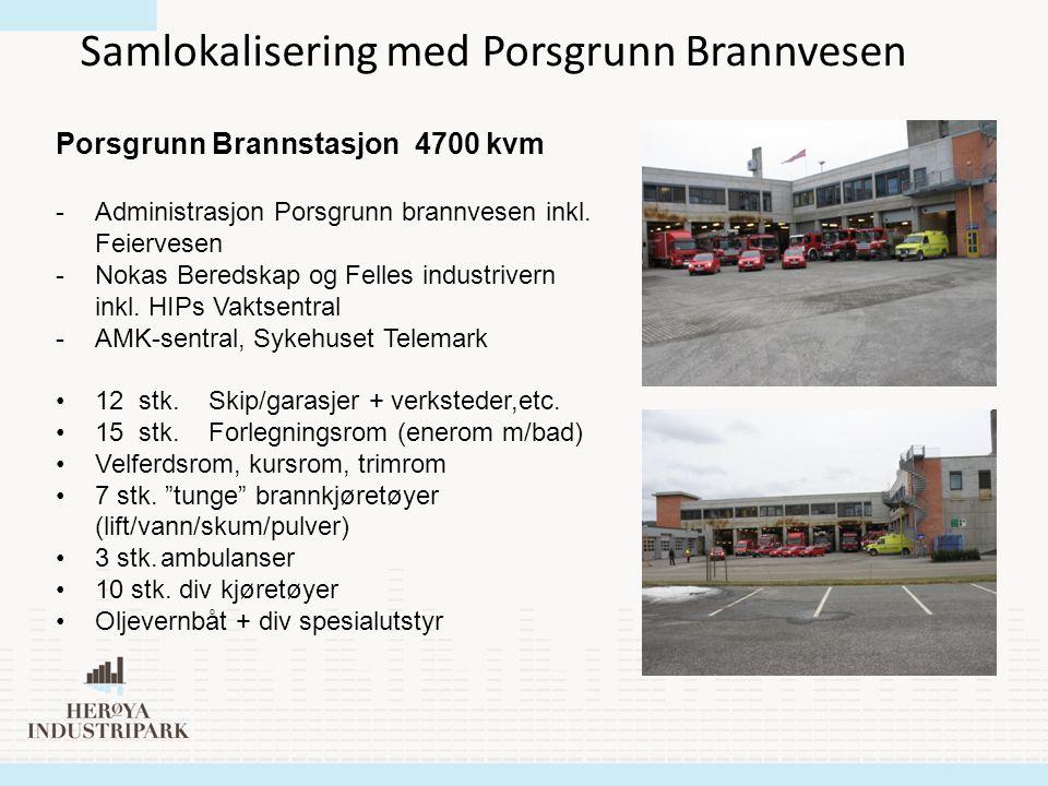 Samlokalisering med Porsgrunn Brannvesen Porsgrunn Brannstasjon 4700 kvm -Administrasjon Porsgrunn brannvesen inkl. Feiervesen -Nokas Beredskap og Fel