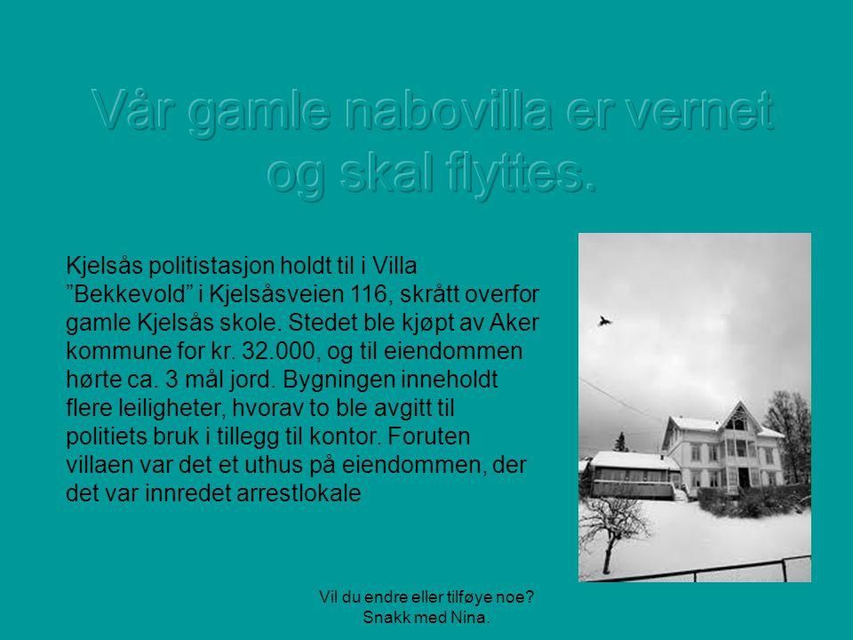 Kjelsås politistasjon holdt til i Villa Bekkevold i Kjelsåsveien 116, skrått overfor gamle Kjelsås skole.