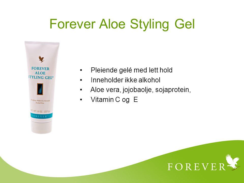Forever Aloe Styling Gel Pleiende gelé med lett hold Inneholder ikke alkohol Aloe vera, jojobaolje, sojaprotein, Vitamin C og E