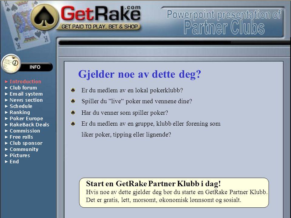 Free rolls: GetRake Online Poker tour.