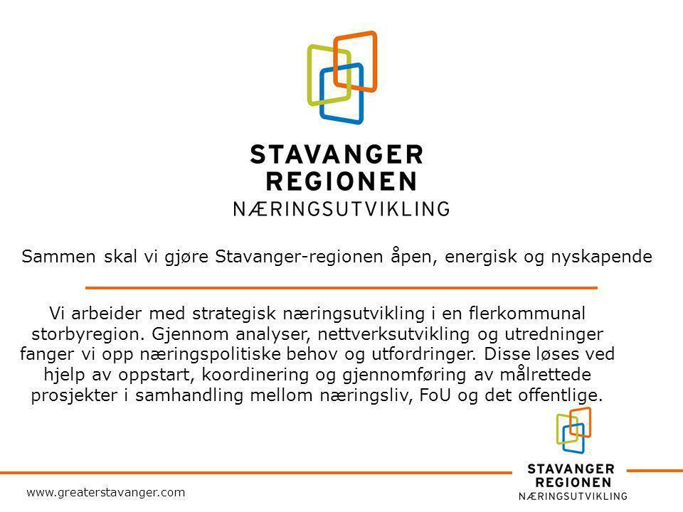 www.greaterstavanger.com Sammen skal vi gjøre Stavanger-regionen åpen, energisk og nyskapende Vi arbeider med strategisk næringsutvikling i en flerkommunal storbyregion.