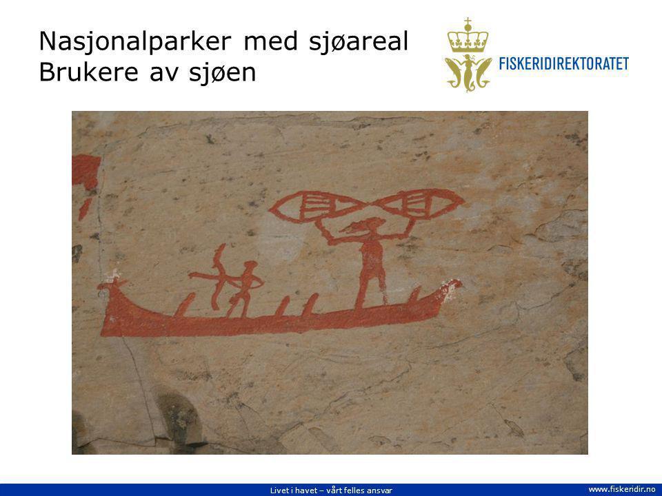 Livet i havet – vårt felles ansvar www.fiskeridir.no Nasjonalparker med sjøareal Brukere av sjøen
