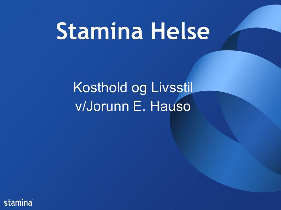 Stamina Helse Kosthold og Livsstil v/Jorunn E. Hauso