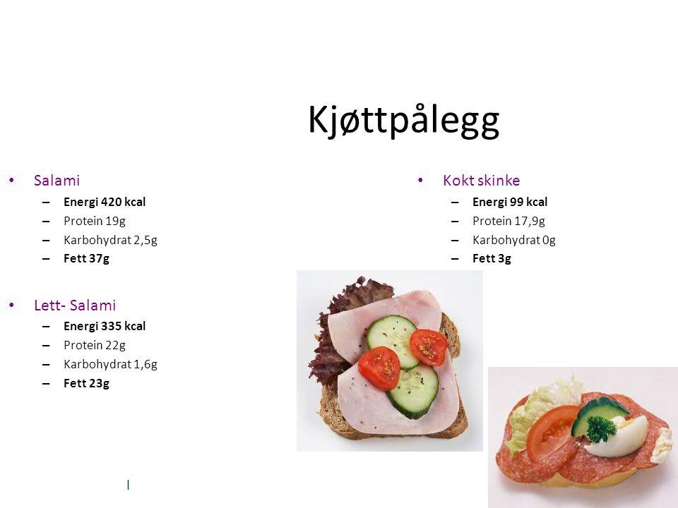 | Kjøttpålegg Salami – Energi 420 kcal – Protein 19g – Karbohydrat 2,5g – Fett 37g Lett- Salami – Energi 335 kcal – Protein 22g – Karbohydrat 1,6g – F