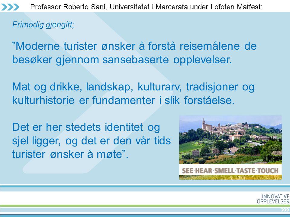 Professor Roberto Sani, Universitetet i Marcerata under Lofoten Matfest: Frimodig gjengitt; Moderne turister ønsker å forstå reisemålene de besøker gjennom sansebaserte opplevelser.