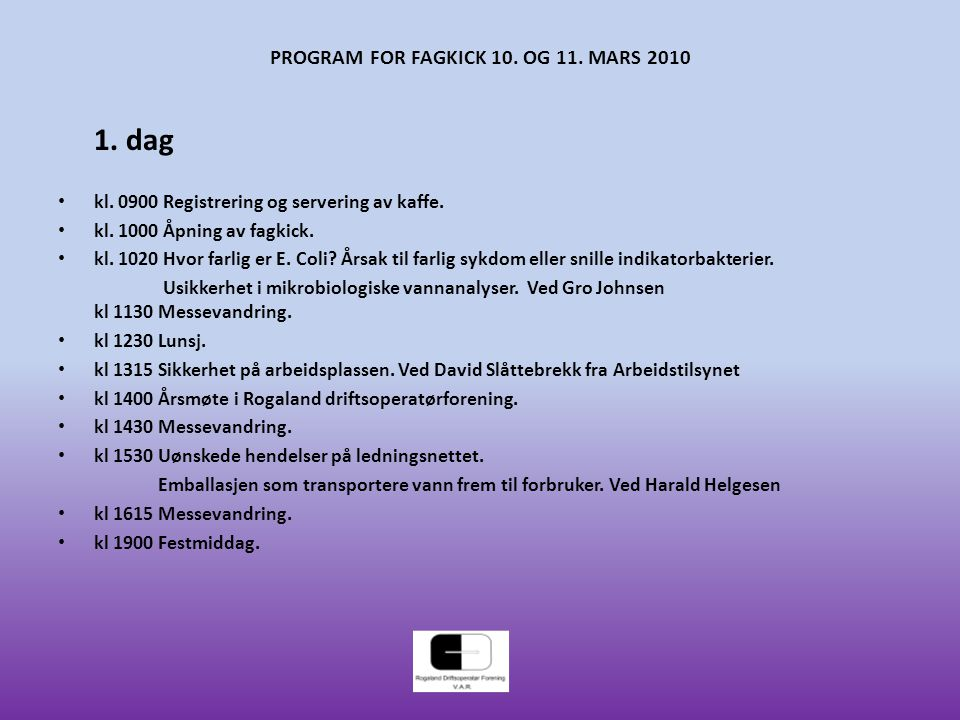 PROGRAM FOR FAGKICK 10.OG 11. MARS 2010 1. dag kl.