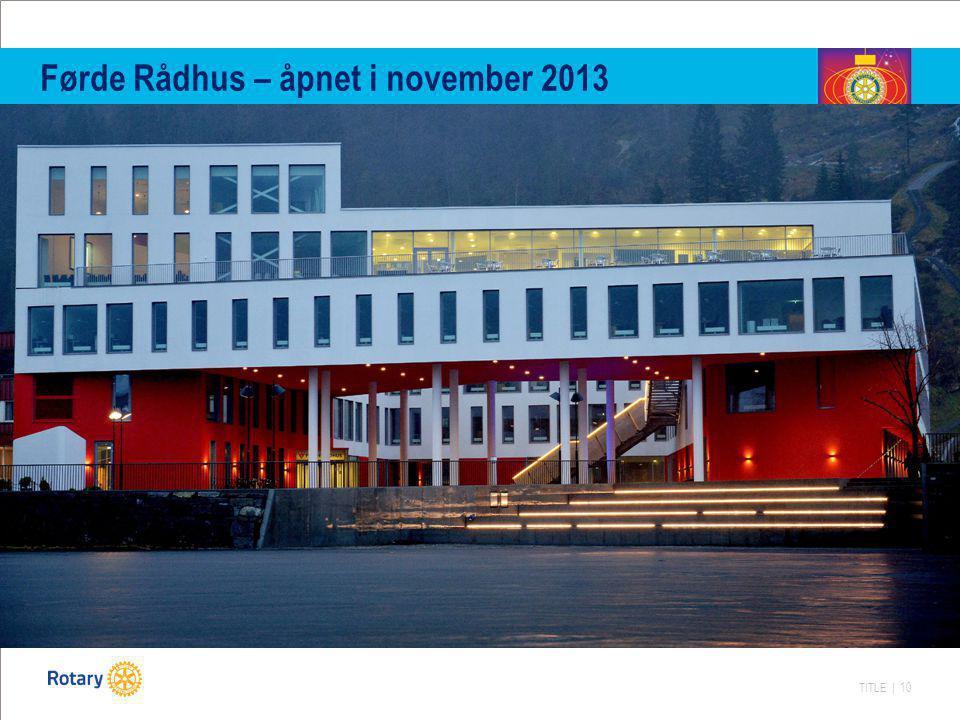 TITLE | 10 Førde Rådhus – åpnet i november 2013
