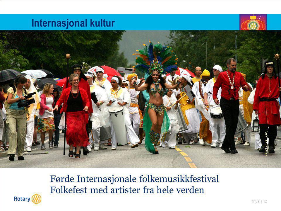 TITLE | 12 Internasjonal kultur Førde Internasjonale folkemusikkfestival Folkefest med artister fra hele verden Foto: Knut Utler