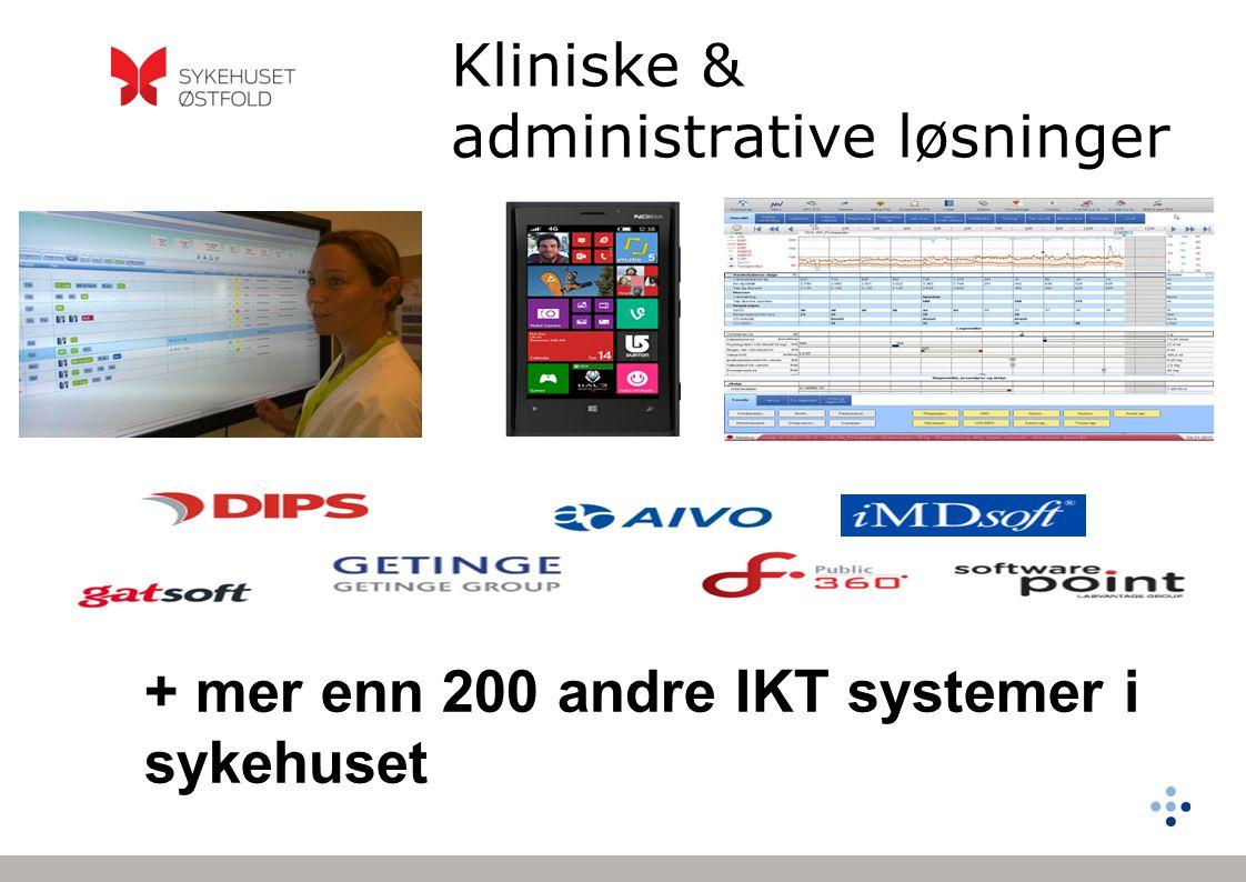 Kliniske & administrative løsninger + mer enn 200 andre IKT systemer i sykehuset