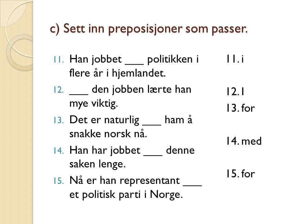 f) Ordne setningene fra forrige oppgave, med hvis-setningen først.