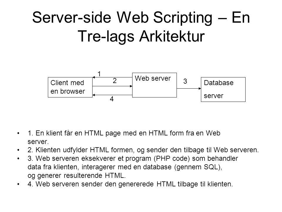 Server-side Web Scripting – En Tre-lags Arkitektur 1.