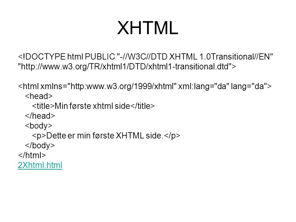 XHTML <!DOCTYPE html PUBLIC