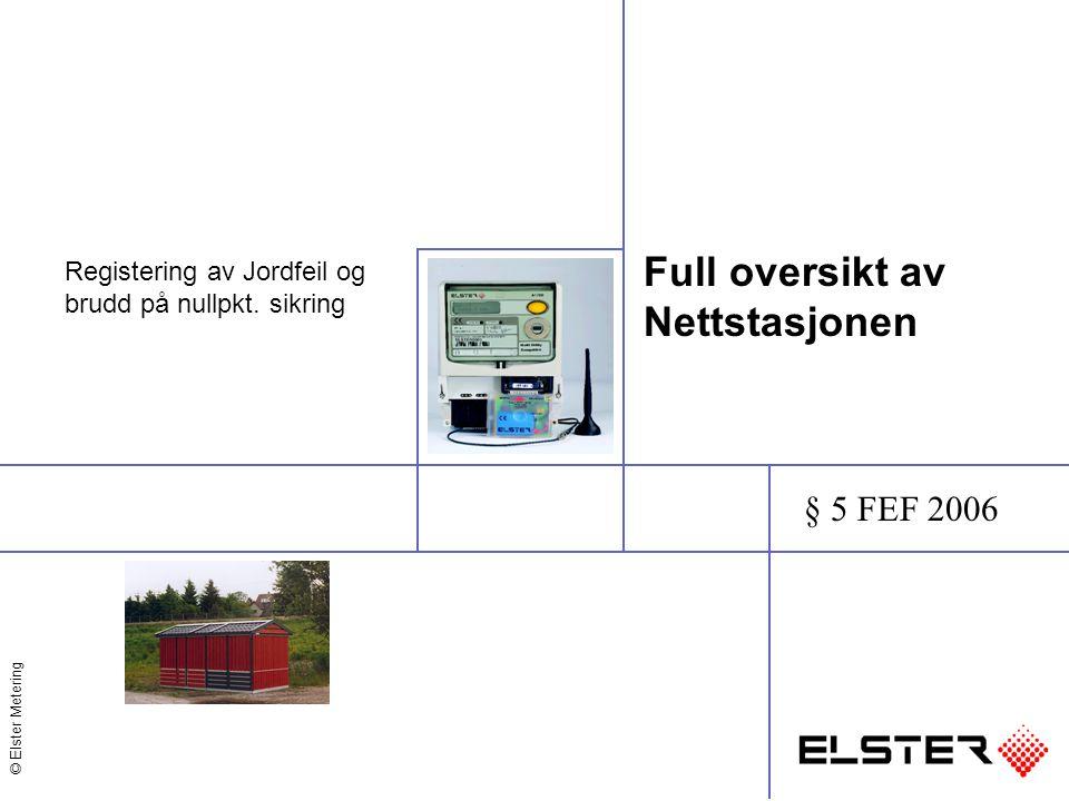 © Elster Metering Full oversikt av Nettstasjonen Registering av Jordfeil og brudd på nullpkt. sikring § 5 FEF 2006