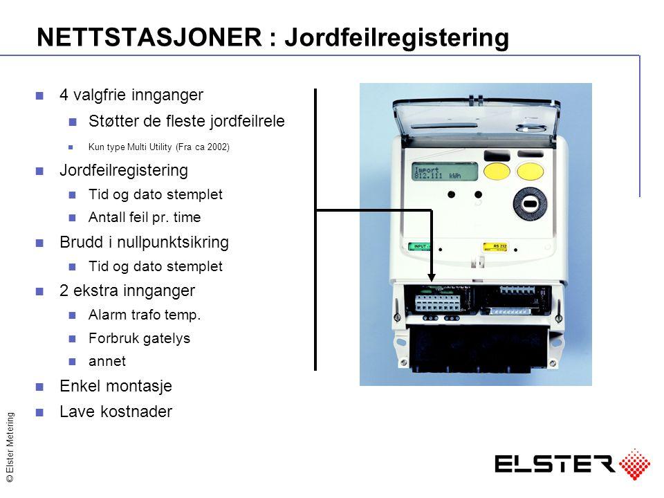 © Elster Metering NETTSTASJONER : Jordfeilregistering 4 valgfrie innganger Støtter de fleste jordfeilrele Kun type Multi Utility (Fra ca 2002) Jordfeilregistering Tid og dato stemplet Antall feil pr.