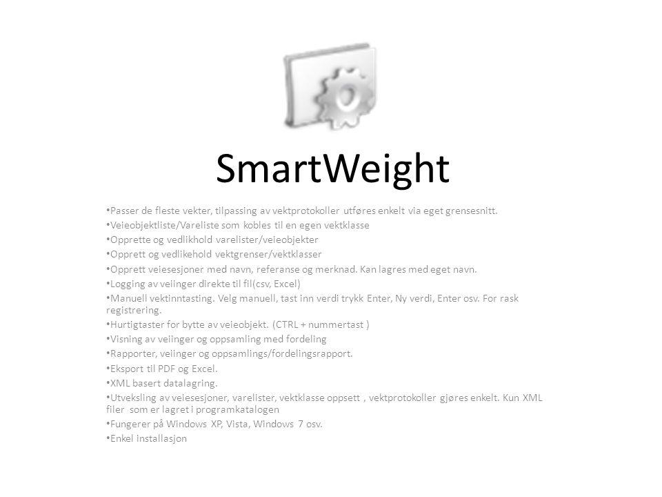 SmartWeight Passer de fleste vekter, tilpassing av vektprotokoller utføres enkelt via eget grensesnitt.