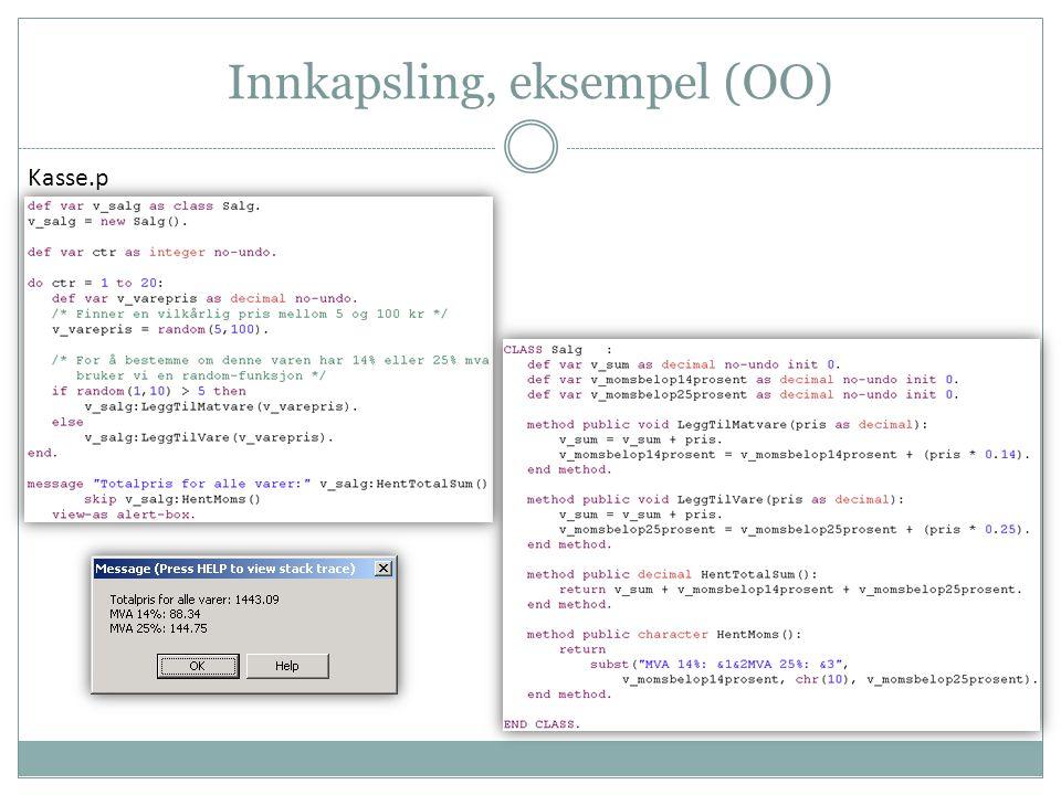 Innkapsling, eksempel (OO) Kasse.p