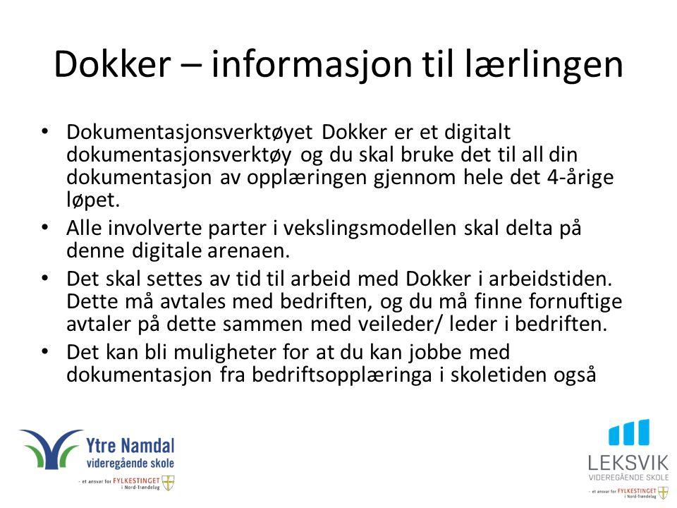 Dokker – informasjon til lærlingen Dokumentasjonsverktøyet Dokker er et digitalt dokumentasjonsverktøy og du skal bruke det til all din dokumentasjon