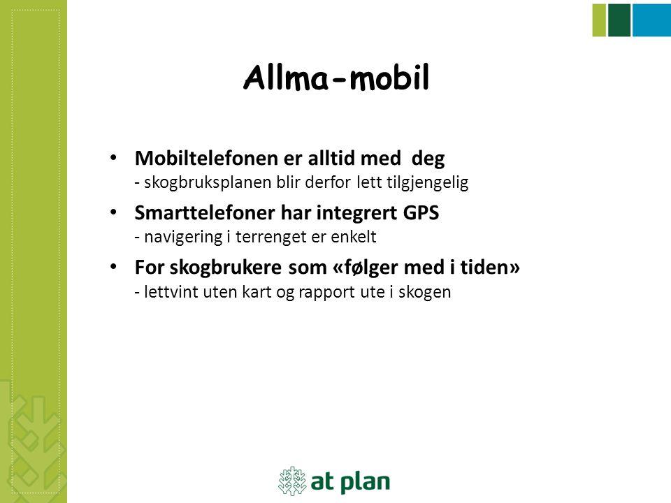 Allma-mobil Mobiltelefonen er alltid med deg - skogbruksplanen blir derfor lett tilgjengelig Smarttelefoner har integrert GPS - navigering i terrenget
