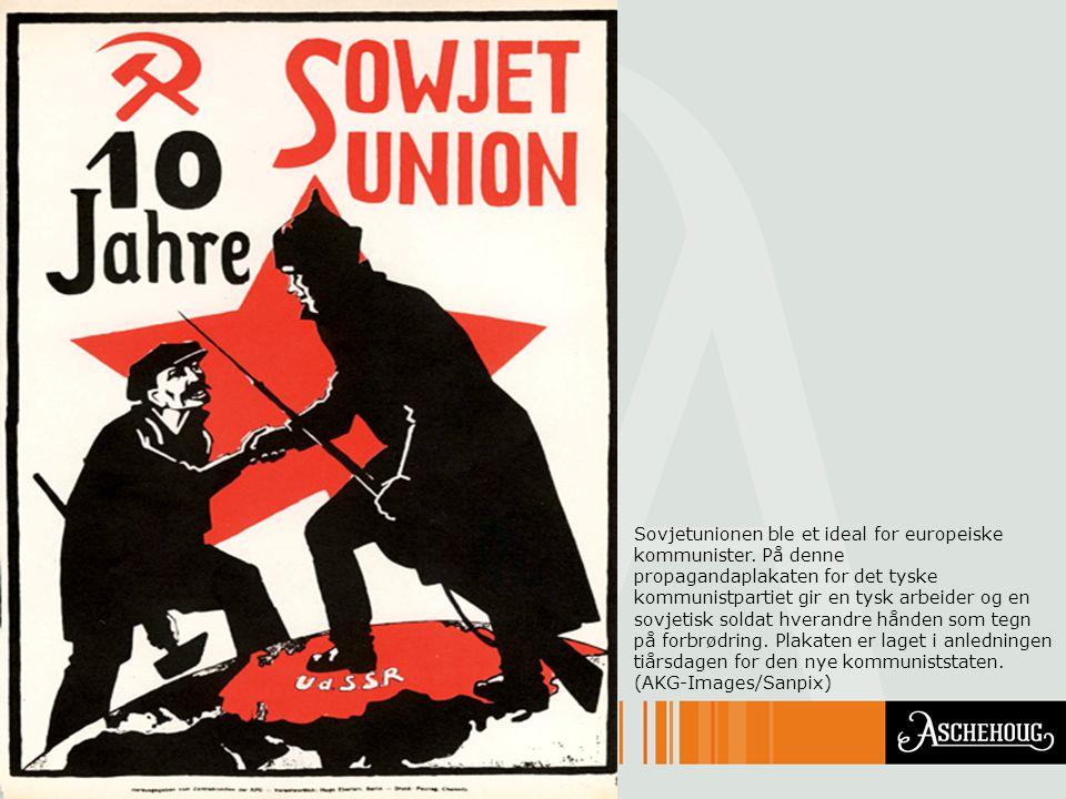 Sovjetunionen ble et ideal for europeiske kommunister. På denne propagandaplakaten for det tyske kommunistpartiet gir en tysk arbeider og en sovjetisk