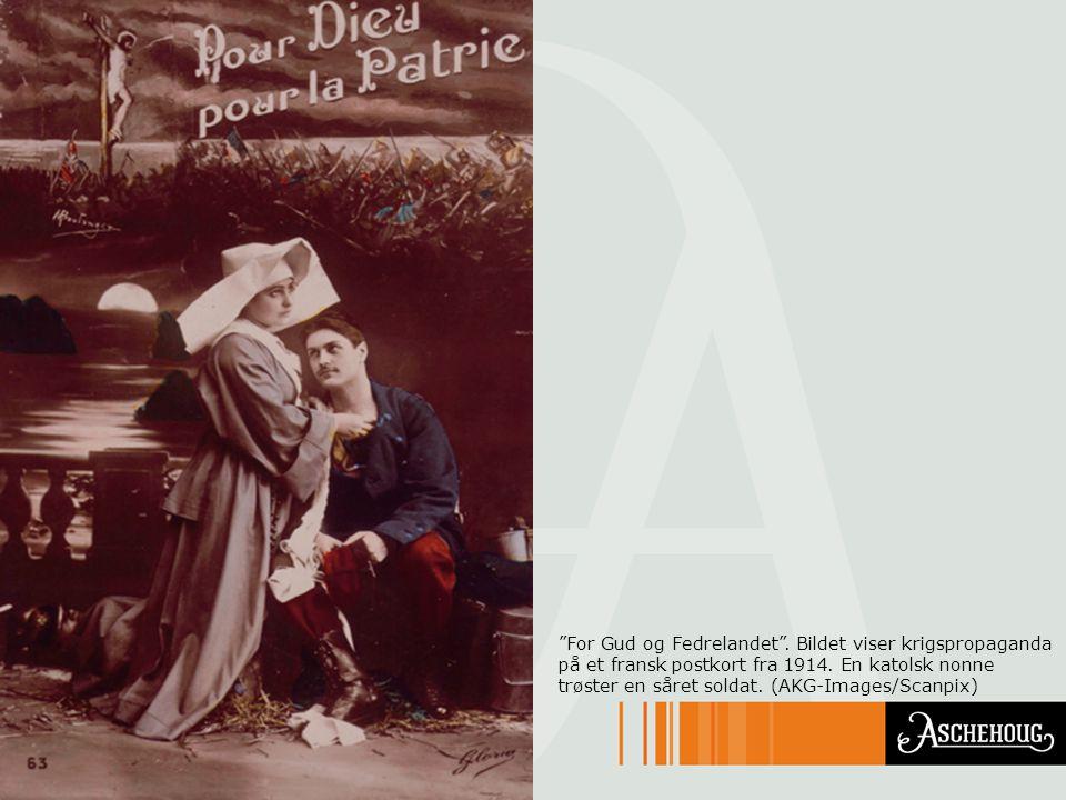 """For Gud og Fedrelandet"". Bildet viser krigspropaganda på et fransk postkort fra 1914. En katolsk nonne trøster en såret soldat. (AKG-Images/Scanpix)"