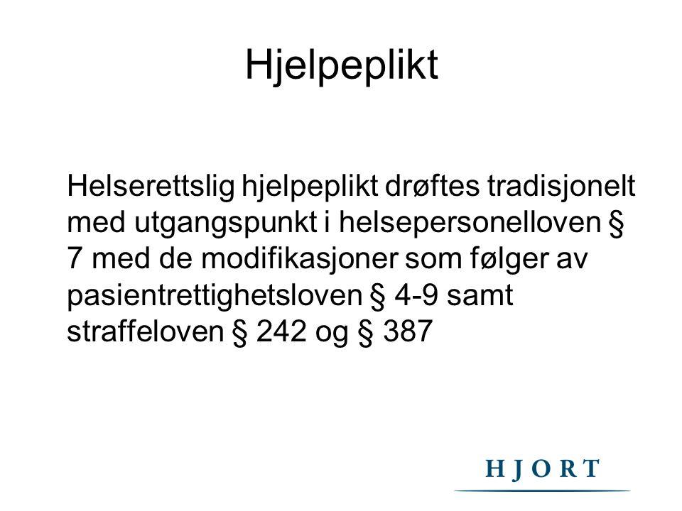 Hjelpeplikt Helserettslig hjelpeplikt drøftes tradisjonelt med utgangspunkt i helsepersonelloven § 7 med de modifikasjoner som følger av pasientrettig