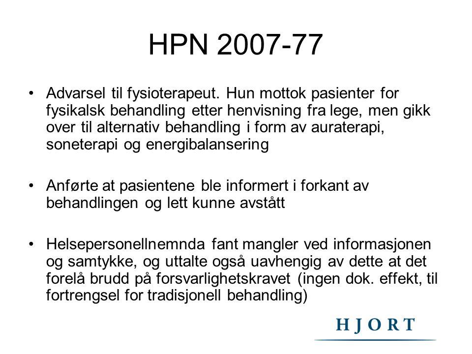 HPN 2007-77 Advarsel til fysioterapeut. Hun mottok pasienter for fysikalsk behandling etter henvisning fra lege, men gikk over til alternativ behandli