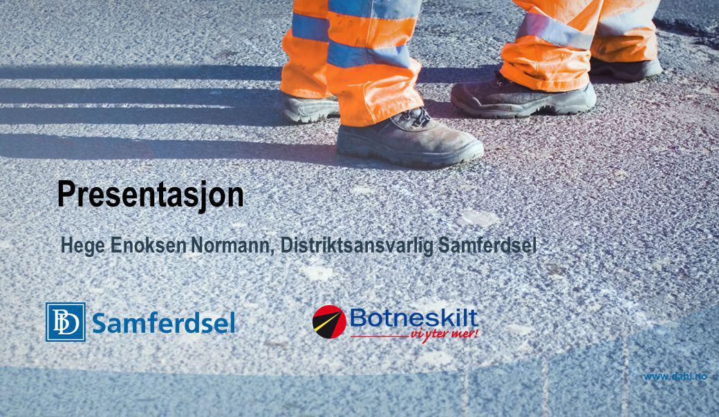 www.dahl.no Presentasjon Hege Enoksen Normann, Distriktsansvarlig Samferdsel