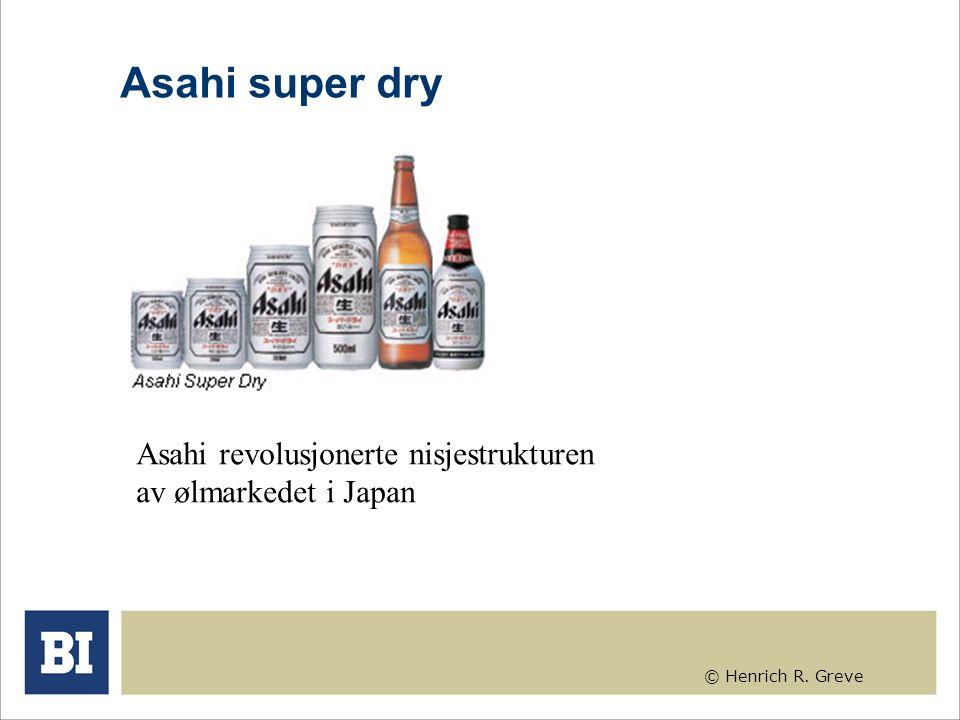 © Henrich R. Greve Asahi super dry Asahi revolusjonerte nisjestrukturen av ølmarkedet i Japan