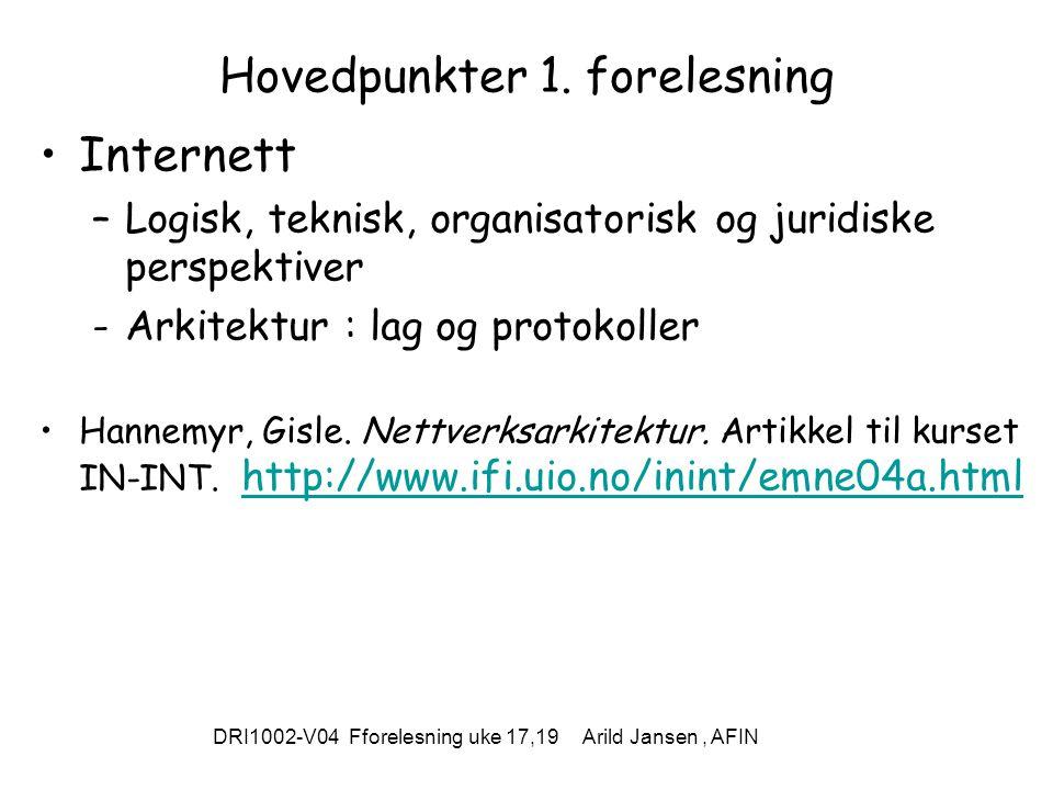 DRI1002-V04 Fforelesning uke 17,19 Arild Jansen, AFIN Hovedpunkter 1.