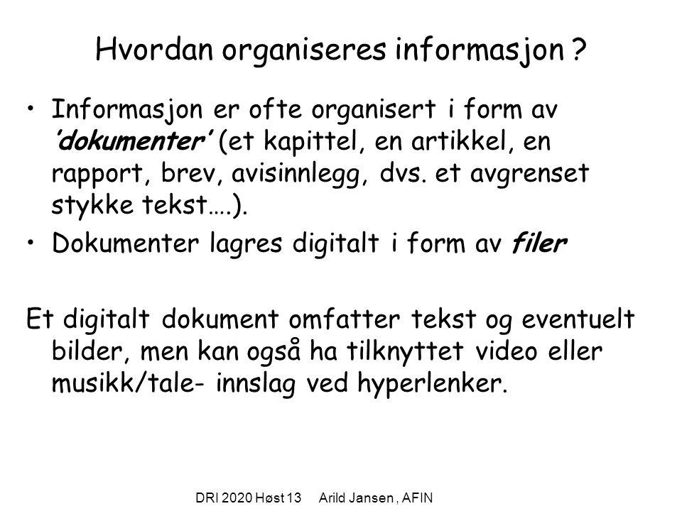 DRI 2020 Høst 13 Arild Jansen, AFIN Hvordan organiseres informasjon .