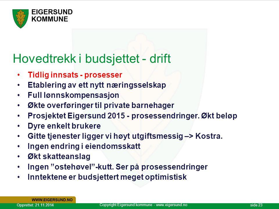 Copyright Eigersund kommune - www.eigersund.no Opprettet: 21.11.2014side 23 Hovedtrekk i budsjettet - drift Tidlig innsats - prosesser Etablering av e