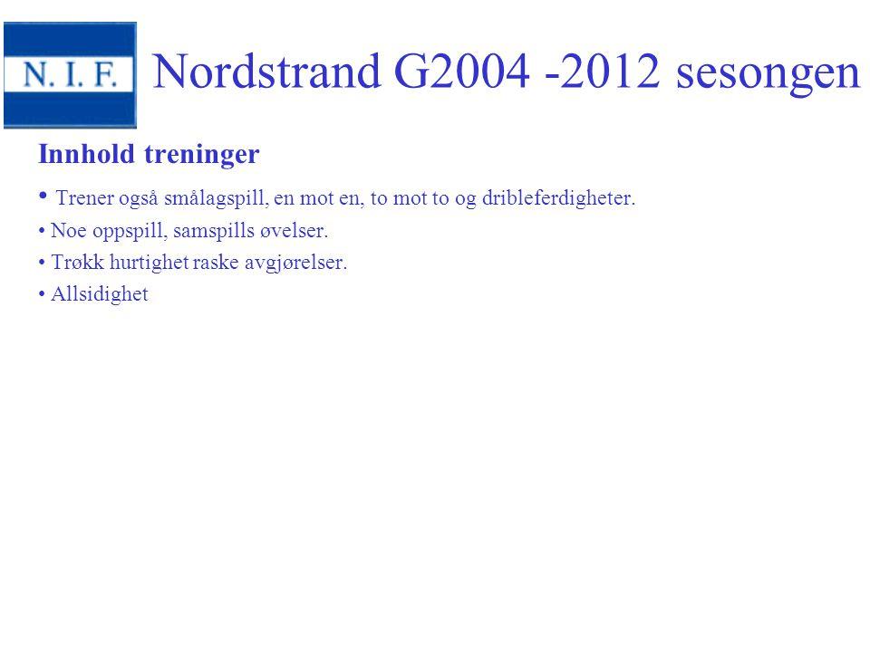 Forslag til cuper Hafslund cup 24-25/3 Mai August/september Nordstrand cup Høsten Nordstrand G2004 -2012 sesongen