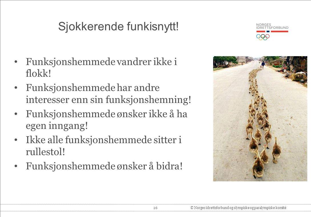 26© Norges idrettsforbund og olympiske og paralympiske komité Sjokkerende funkisnytt.