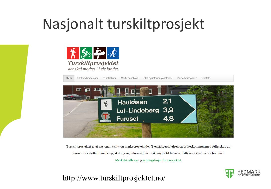 Nasjonalt turskiltprosjekt http://www.turskiltprosjektet.no/