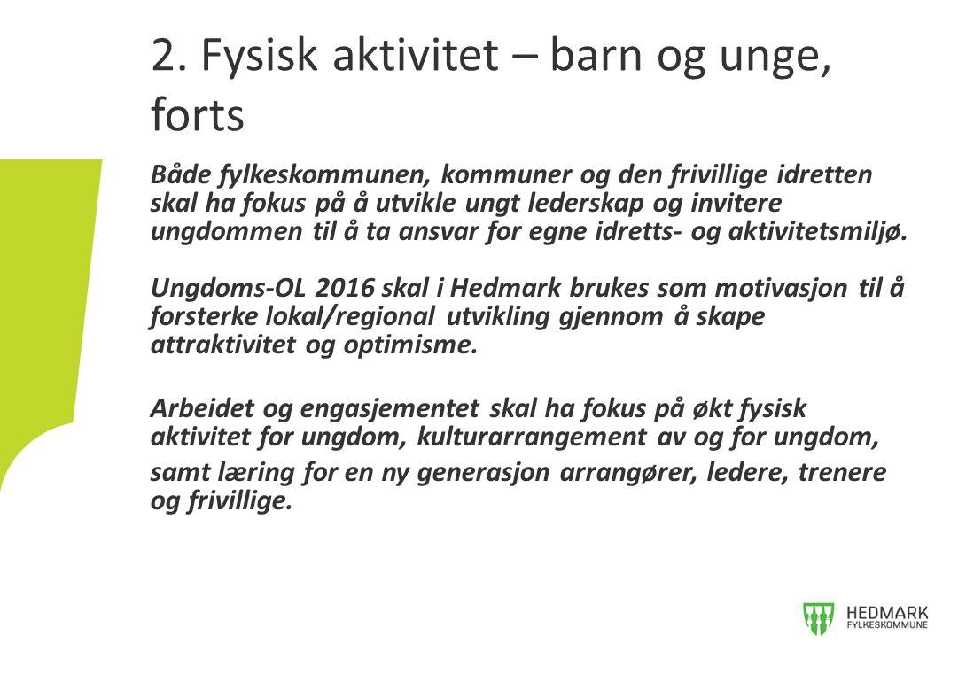 Både fylkeskommunen, kommuner og den frivillige idretten skal ha fokus på å utvikle ungt lederskap og invitere ungdommen til å ta ansvar for egne idretts- og aktivitetsmiljø.