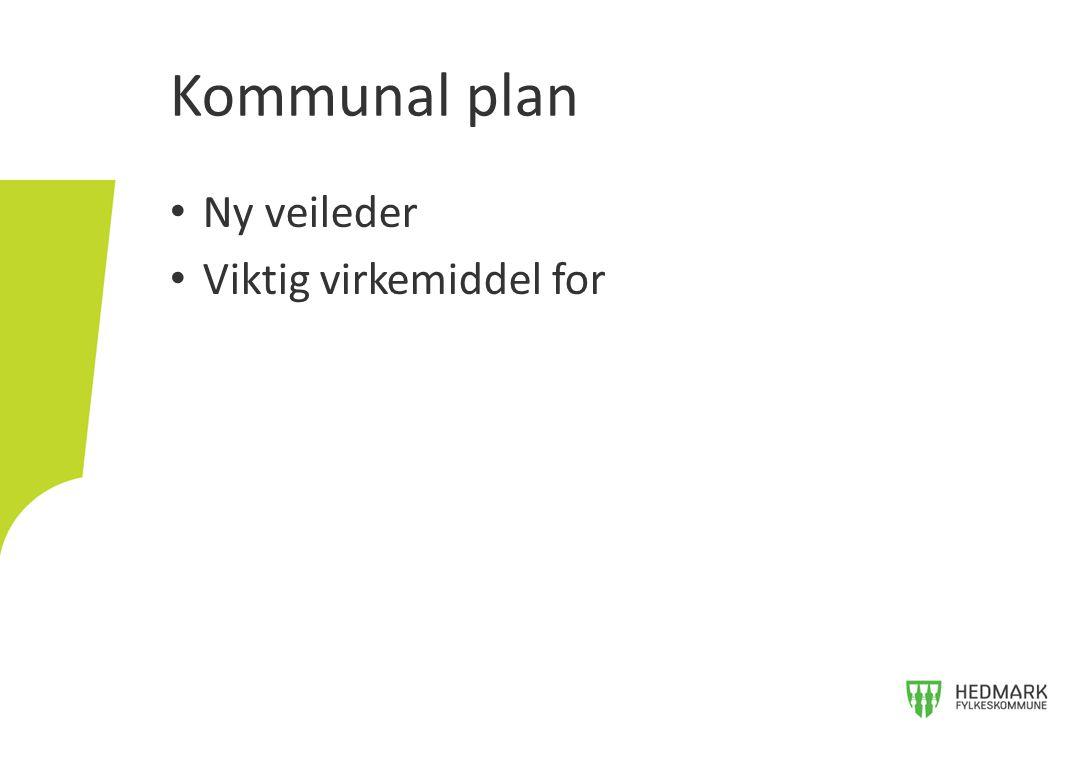 Ny veileder Viktig virkemiddel for Kommunal plan