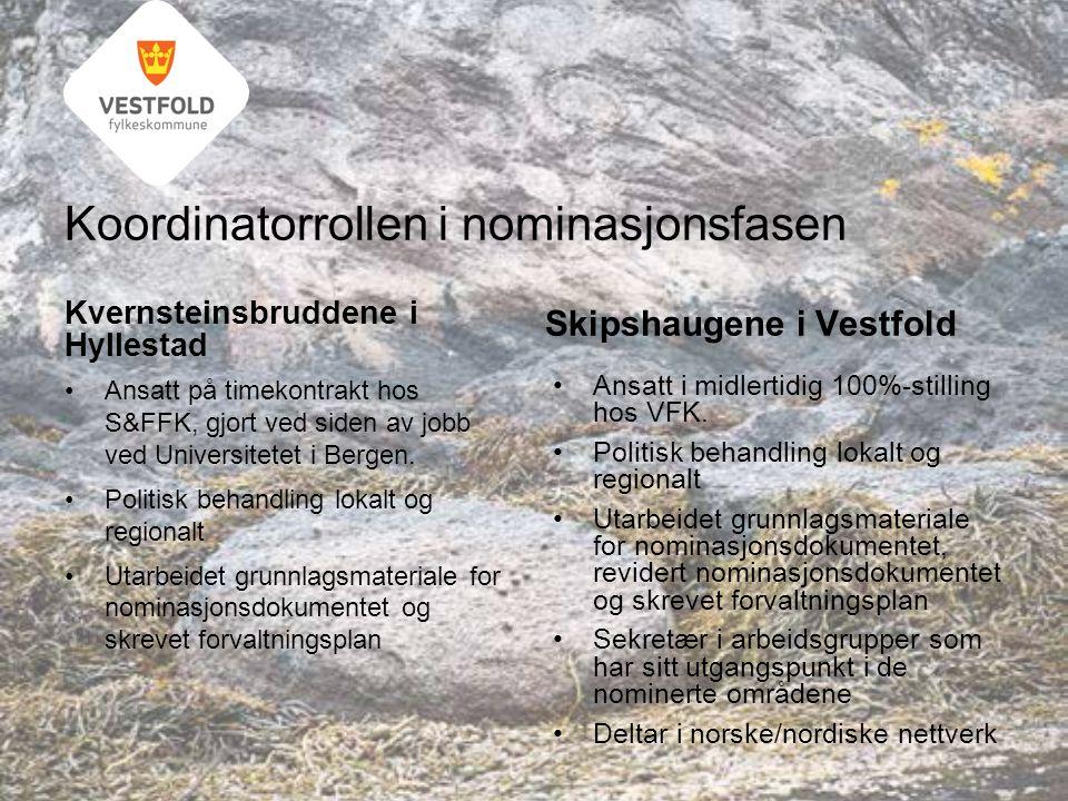 Koordinatorrollen i nominasjonsfasen Kvernsteinsbruddene i Hyllestad Ansatt på timekontrakt hos S&FFK, gjort ved siden av jobb ved Universitetet i Bergen.